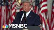 McCaskill On Trump RNC Speech: I Will Never Forgive Him For This | The 11th Hour | MSNBC 4