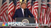 Reflecting On RNC Rhetoric On Anti-Police Brutality Protests And A New March on Washington | MSNBC 4