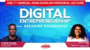 7th Annual Joan Duncan Memorial Lecture | Digital Entrepreneurship @3PM-4PM 4
