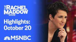 Watch Rachel Maddow Highlights: October 20   MSNBC 8