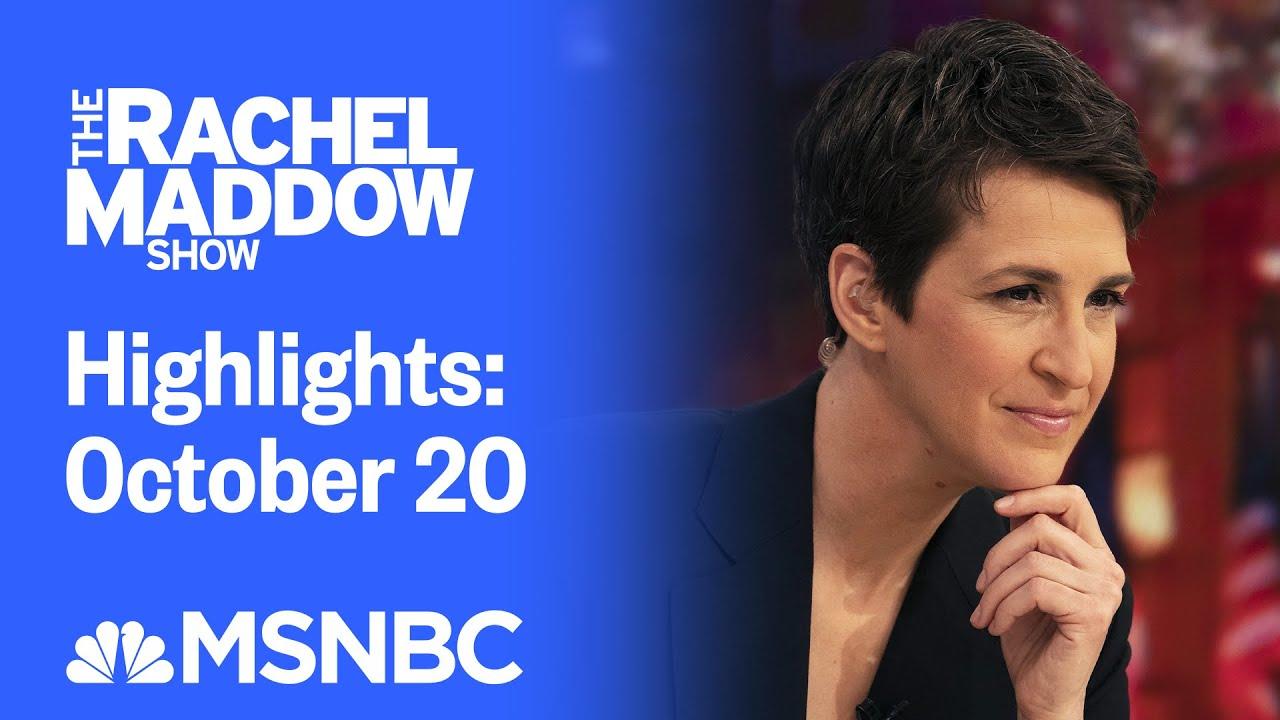 Watch Rachel Maddow Highlights: October 20   MSNBC 1