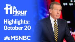 Watch The 11th Hour With Brian Williams Highlights: October 20 | MSNBC 3