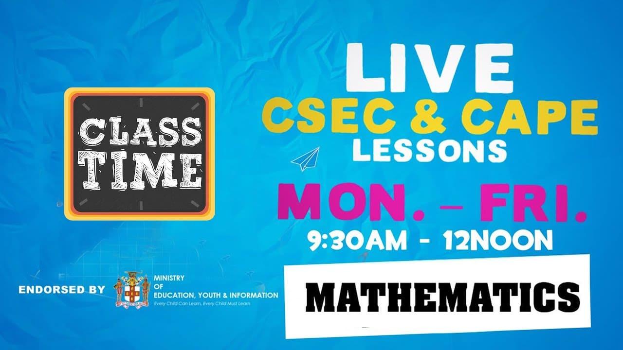 CSEC Mathematics: 10:35AM-11:10AM   Educating a Nation - October 21 2020 3