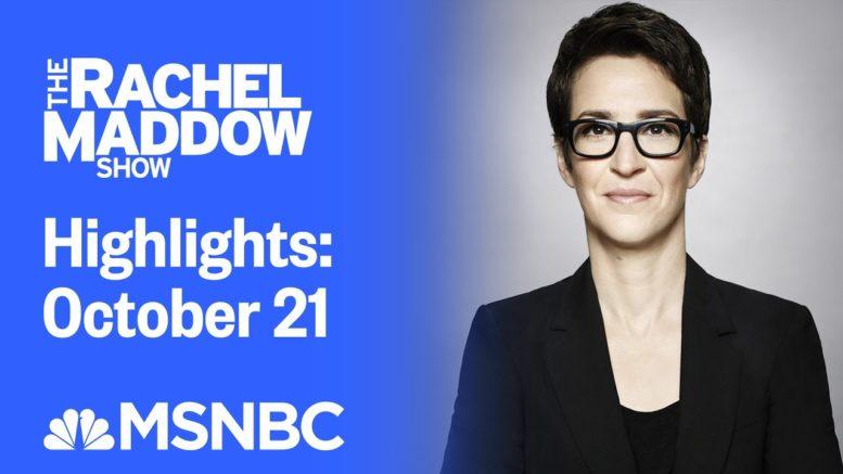 Watch Rachel Maddow Highlights: October 21 | MSNBC 1
