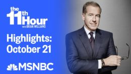 Watch The 11th Hour With Brian Williams Highlights: October 21 | MSNBC 9