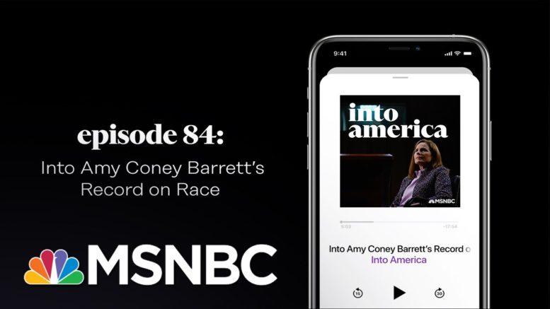 Into Amy Coney Barrett's Record on Race | Into America Podcast – Ep. 84 | MSNBC 1