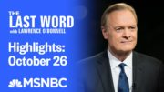 Watch The Last Word With Lawrence O'Donnell Highlights: October 26   MSNBC 4