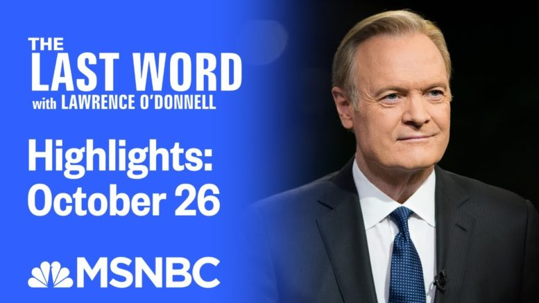 Watch The Last Word With Lawrence O'Donnell Highlights: October 26 | MSNBC 1