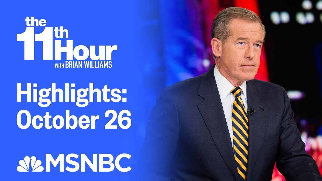Watch The 11th Hour With Brian Williams Highlights: October 26 | MSNBC 7