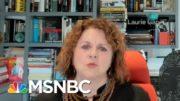 Laurie Garrett: The Amount Of Virus In The U.S. Is So Large | Deadline | MSNBC 2