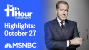 Watch The 11th Hour With Brian Williams Highlights: October 27 | MSNBC 4