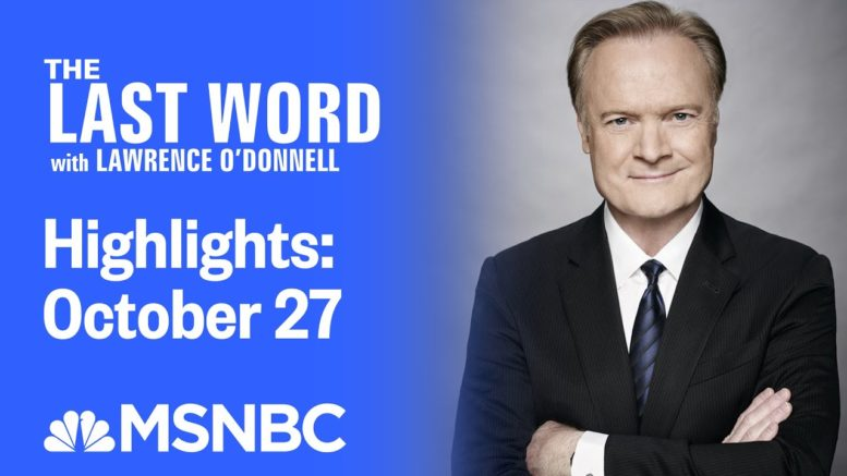 Watch The Last Word With Lawrence O'Donnell Highlights: October 27 | MSNBC 1