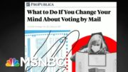 Haven't Mailed Your Ballot Yet? Here's What You Can Do In Each State. | All In | MSNBC 4