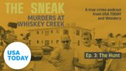 """The Sneak: A True Crime Podcast – """"The Hunt"""" (Episode 3) 