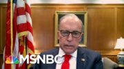 Despite Lack Of Stimulus Kudlow Says 'You're Starting At A Great Fourth Quarter' | MTP Daily | MSNBC 2
