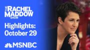 Watch Rachel Maddow Highlights: October 29 | MSNBC 5