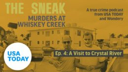 "The Sneak: A True Crime Podcast – ""A Visit to Crystal River"" (Episode 4) 