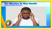 Stress-Related Illnesses: 10 Minutes to Your Health - October 29 2020 4