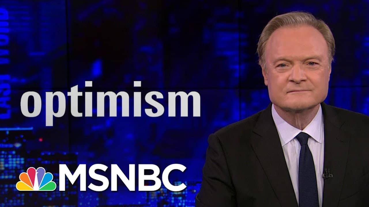 Lawrence: 'There Is Plenty To Be Optimistic About'   The Last Word   MSNBC 5
