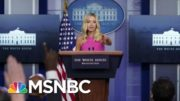 Deputies To White House Press Secretary Kayleigh McEnany Test Positive For Covid-19 | MSNBC 3