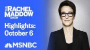 Watch Rachel Maddow Highlights: October 6 | MSNBC 5