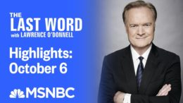 Watch The Last Word With Lawrence O'Donnell Highlights: October 6 | MSNBC 7