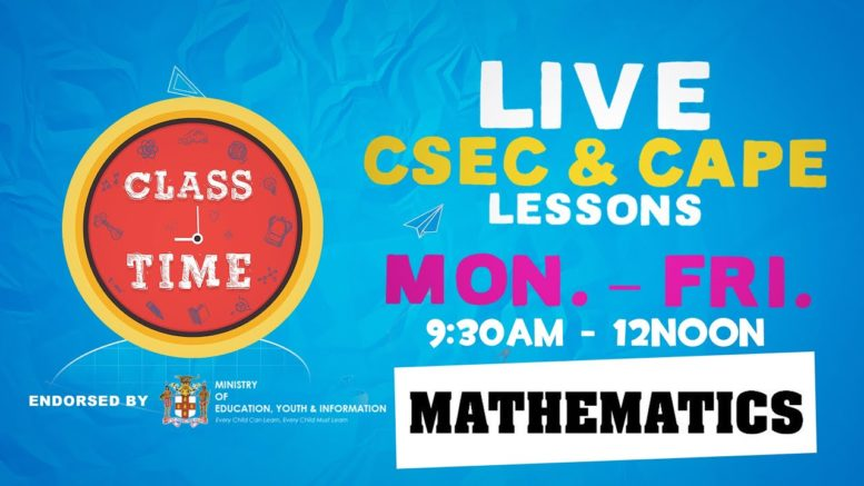 CSEC Mathematics 9:45AM-10:25AM | Educating a Nation - October 8 2020 1