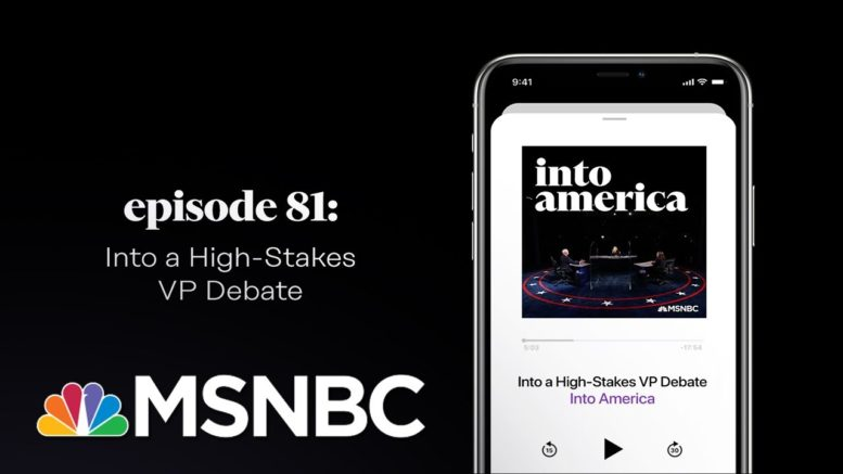 Into a High-Stakes VP Debate   Into America Podcast – Ep. 81   MSNBC 1
