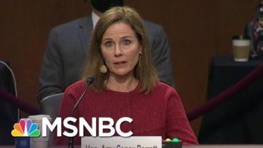 Barrett: My Life Experiences 'Don't Dictate How I Decide Cases'   MSNBC 6