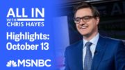 Watch All In With Chris Hayes Highlights: October 13 | MSNBC 3