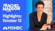 Watch Rachel Maddow Highlights: October 13   MSNBC 3