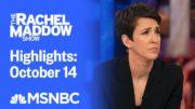 Watch Rachel Maddow Highlights: October 14 | MSNBC 2