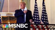 Trump Reveals New Details About His Covid Symptoms, Testing | Rachel Maddow | MSNBC 4