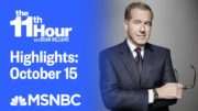 Watch The 11th Hour With Brian Williams Highlights: October 15 | MSNBC 2