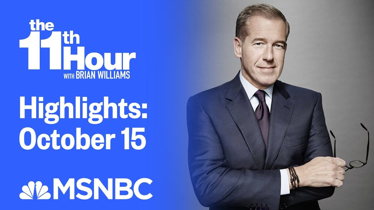 Watch The 11th Hour With Brian Williams Highlights: October 15 | MSNBC 7