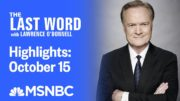 Watch The Last Word With Lawrence O'Donnell Highlights: October 15 | MSNBC 5