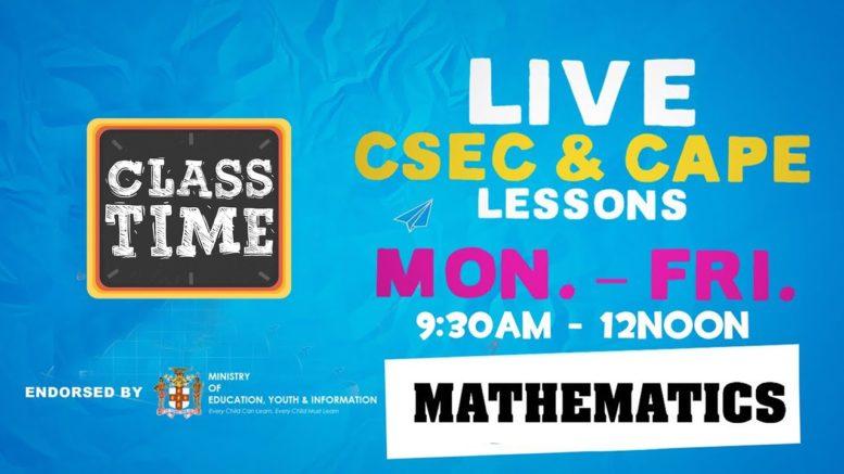 CSEC Mathematics 9:45AM-10:25AM | Educating a Nation - November 13 2020 1