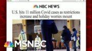 U.S. Records More Than 11 Million Covid-19 Cases | Morning Joe | MSNBC 5