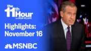 Watch The 11th Hour With Brian Williams Highlights: November 16 | MSNBC 4
