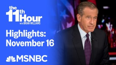 Watch The 11th Hour With Brian Williams Highlights: November 16 | MSNBC 6