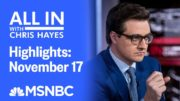 Watch All In With Chris Hayes Highlights: November 17 | MSNBC 3