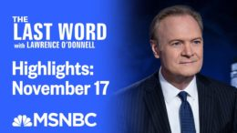 Watch The Last Word With Lawrence O'Donnell Highlights: November 17 | MSNBC 1