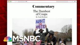 Noah Rothman: The Dumbest Of Coups | Morning Joe | MSNBC 8
