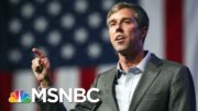 Beto O'Rourke: I Hope The Story Of 2020 Is The Texas Voter | All In | MSNBC 5
