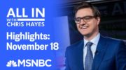 Watch All In With Chris Hayes Highlights: November 18 | MSNBC 3