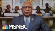 Jim Clyburn: 'Let's Do What's Necessary To Get People's Lives More In Order' | Craig Melvin | MSNBC 2