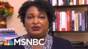 Stacey Abrams: Don't Panic And Don't Leave The Polling Lines | All In | MSNBC 3