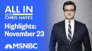 Watch All In With Chris Hayes Highlights: November 23 | MSNBC 9