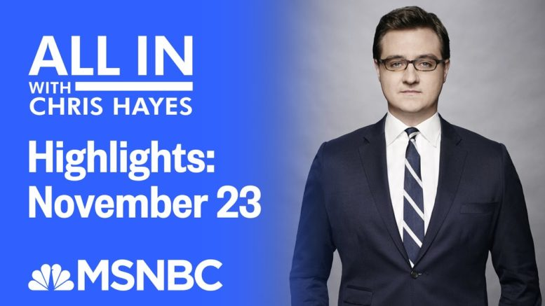 Watch All In With Chris Hayes Highlights: November 23 | MSNBC 1
