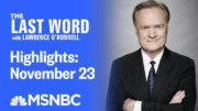 Watch The Last Word With Lawrence O'Donnell Highlights: November 23 | MSNBC 6